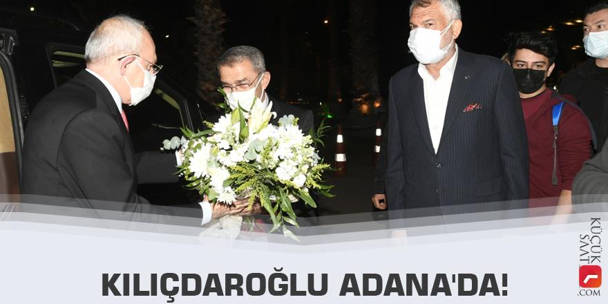 Kılıçdaroğlu Adana'da!