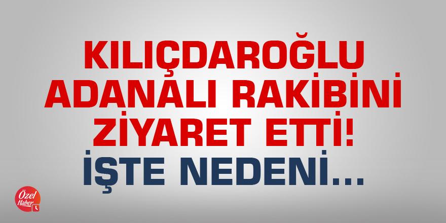 Kılıçdaroğlu, Adanalı rakibini ziyaret etti! İşte nedeni...