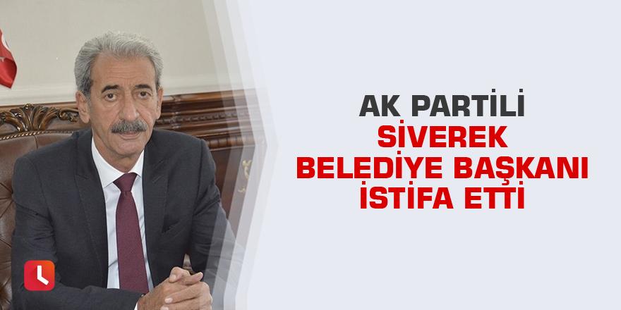 AK Partili Siverek Belediye Başkanı istifa etti