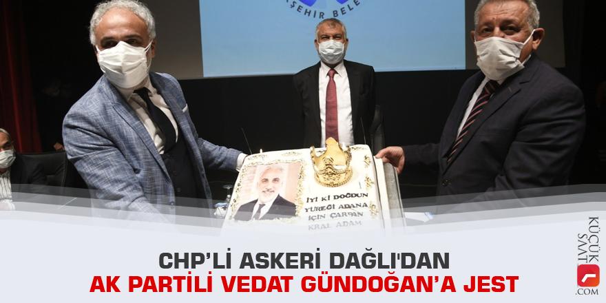 CHP'li Askeri Dağlı'dan AK Partili Vedat Gündoğan'a jest