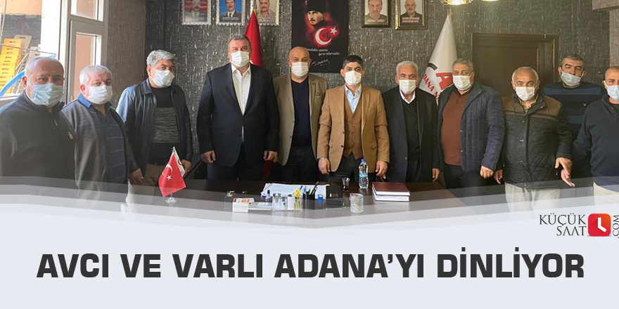 Avcı ve Varlı Adana'yı dinliyor