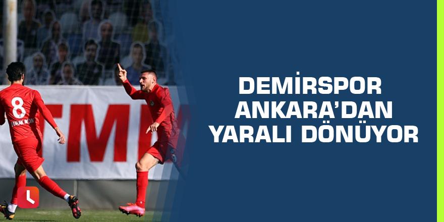 Demirspor Ankara'dan yaralı dönüyor