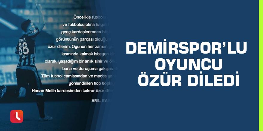 Demirspor'lu oyuncu özür diledi
