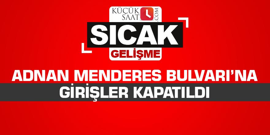 Adnan Menderes Bulvarı Halkın Kullanıma Kapatıldı