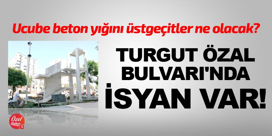 Turgut Özal Bulvarı'nda isyan var!