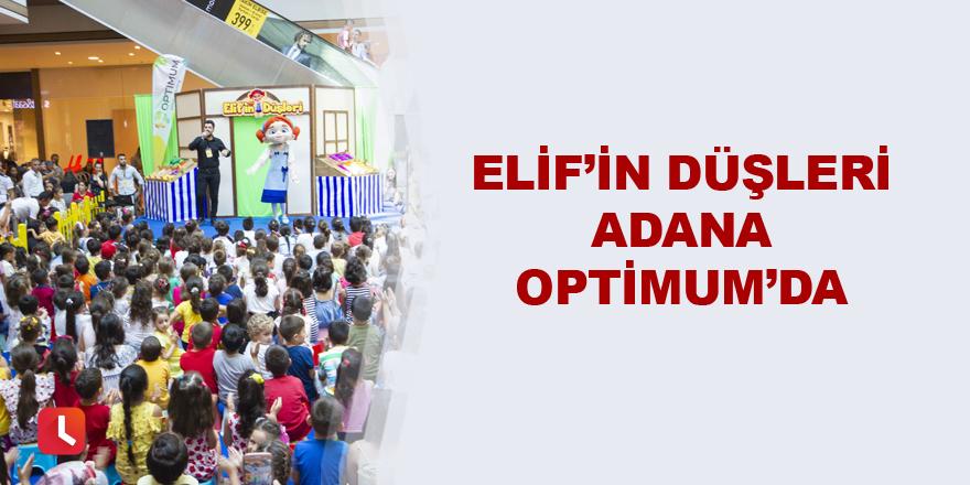 Elif'in Düşleri Adana Optimum'da