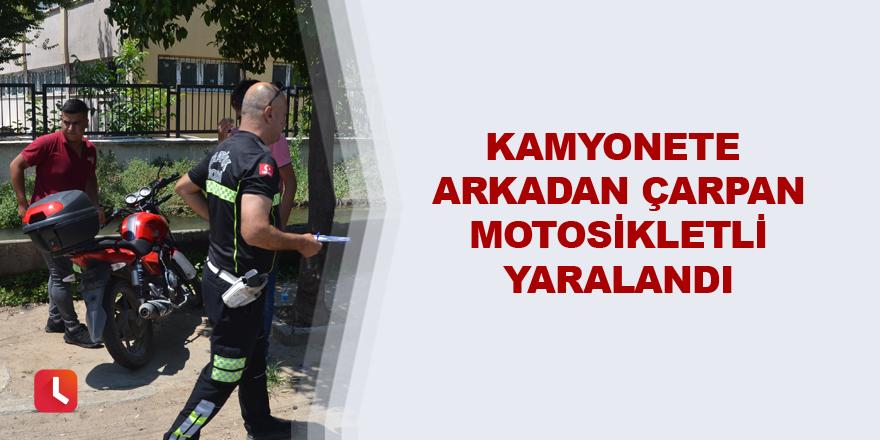 Kamyonete arkadan çarpan motosikletli yaralandı