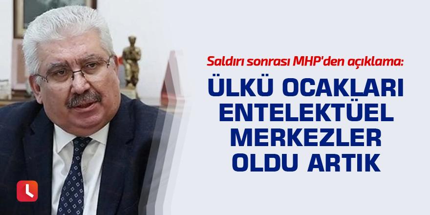 Saldırı sonrası MHP'den açıklama: Ülkü Ocakları entelektüel merkezler oldu artık