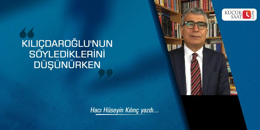 Kılıçdaroğlu'nun söylediklerini düşünürken!