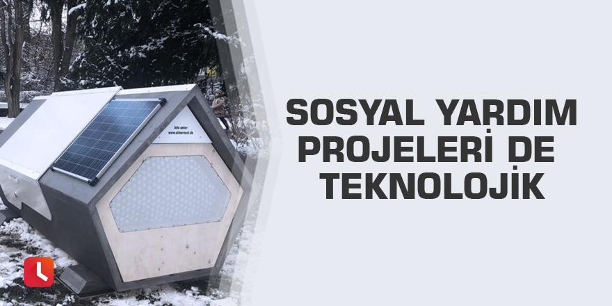 Sosyal yardım projeleri de teknolojik