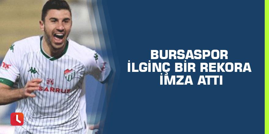 Bursaspor ilginç bir rekora imza attı