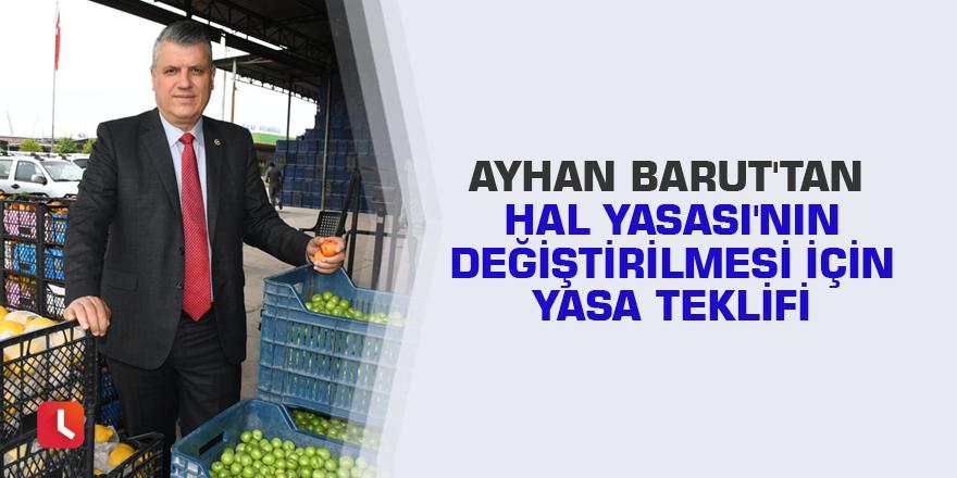 Ayhan Barut'tan Hal Yasası'nın değiştirilmesi için yasa teklifi