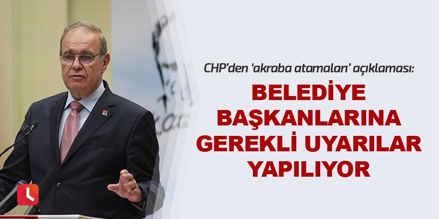 CHP'den 'akraba atamaları' açıklaması: Belediye başkanlarına gerekli uyarılar yapılıyor