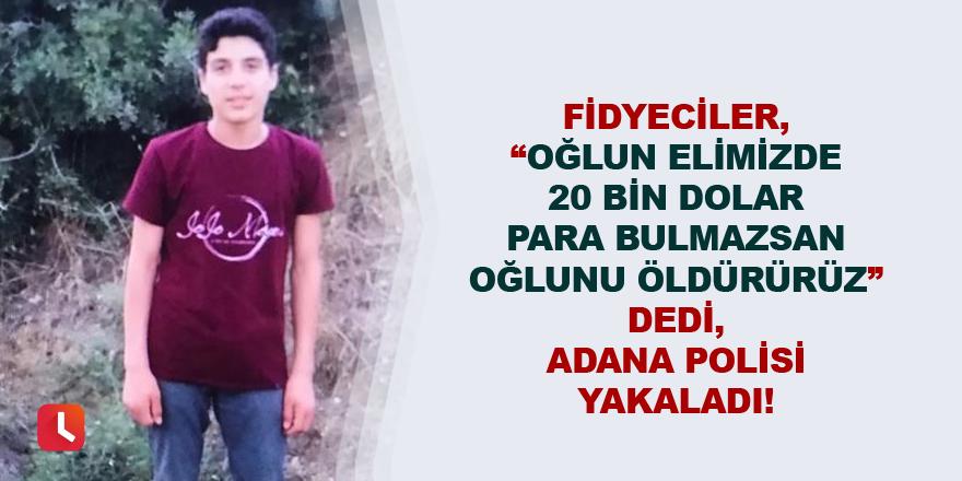 Adana polisi fidyecileri yakalayıp çocuğu kurtardı