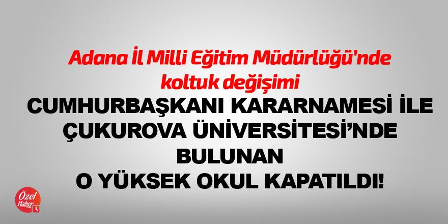 Adana'da bir yüksekokul kapandı, İl Milli Eğitim Müdürü değişti