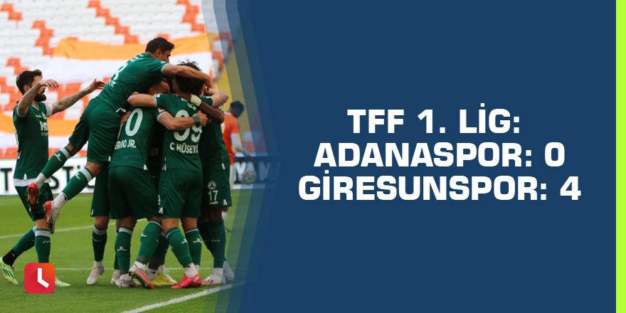 TFF 1. Lig: Adanaspor: 0 - Giresunspor: 4