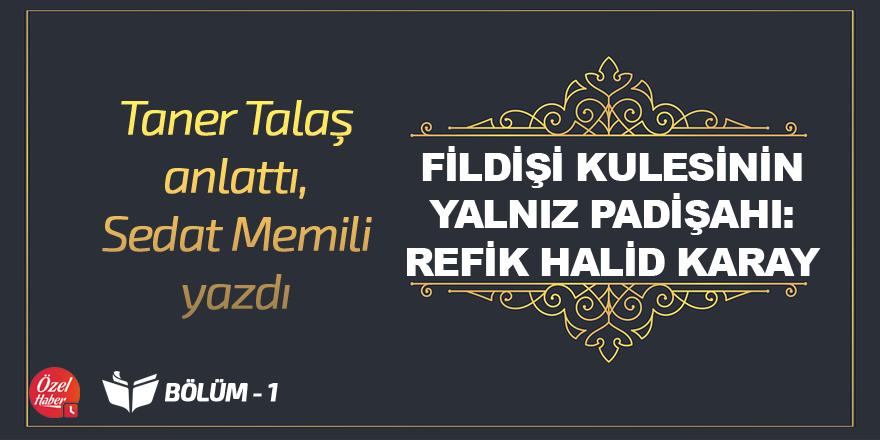Taner Talaş anlattı, Sedat Memili Yazdı - 1