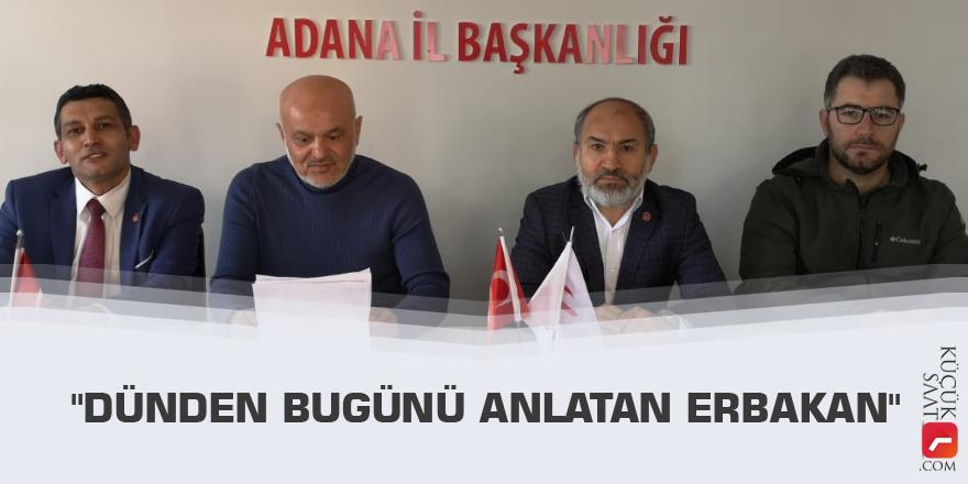 """""""Dünden bugünü anlatan Erbakan"""""""