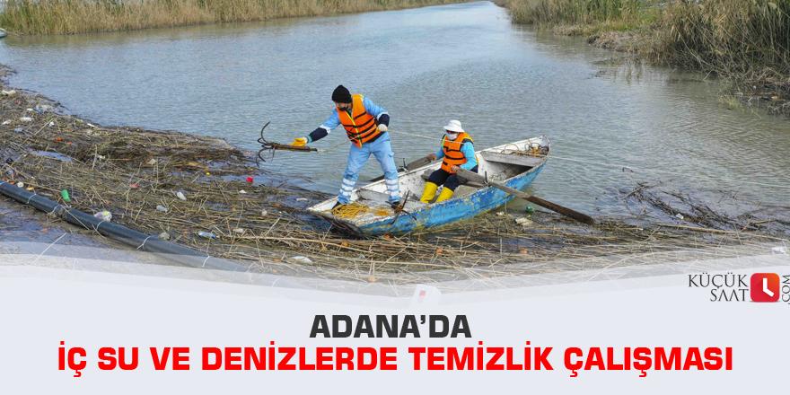 Adana'da iç su ve denizlerde temizlik çalışması