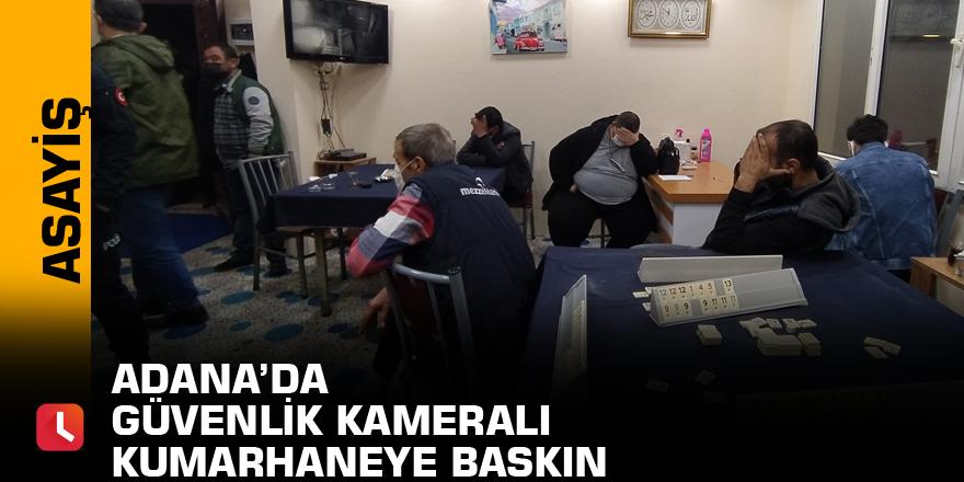 Adana'da güvenlik kameralı kumarhaneye baskın