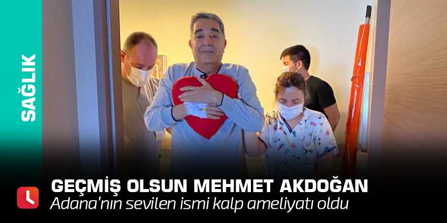 Geçmiş olsun Mehmet Akdoğan