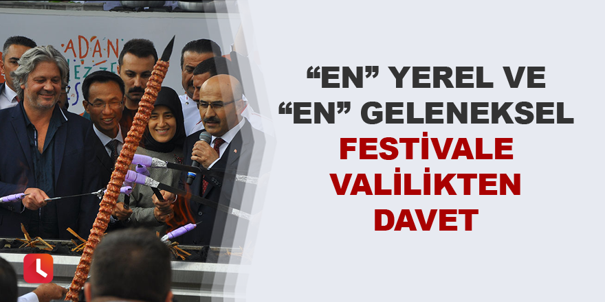 Valilik'ten Adana Lezzet Festivali'ne Davet