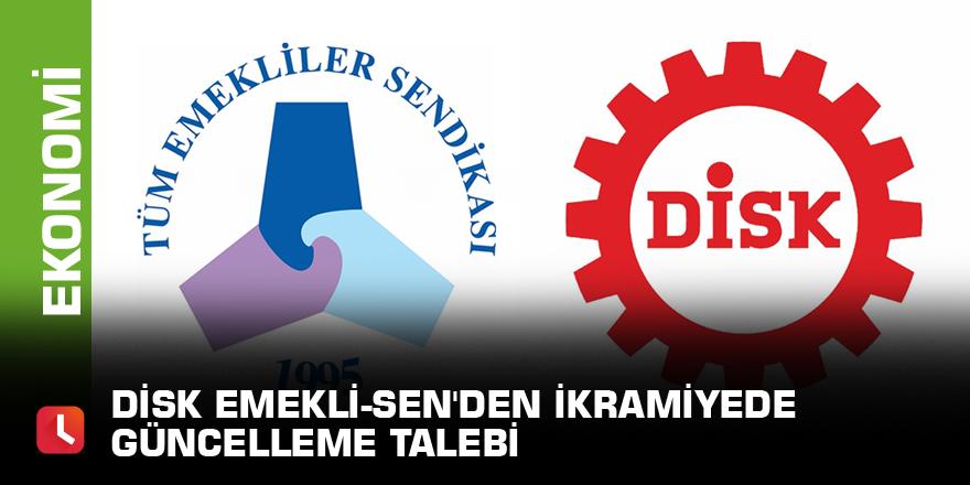 DİSK Emekli-Sen'den ikramiyede güncelleme talebi