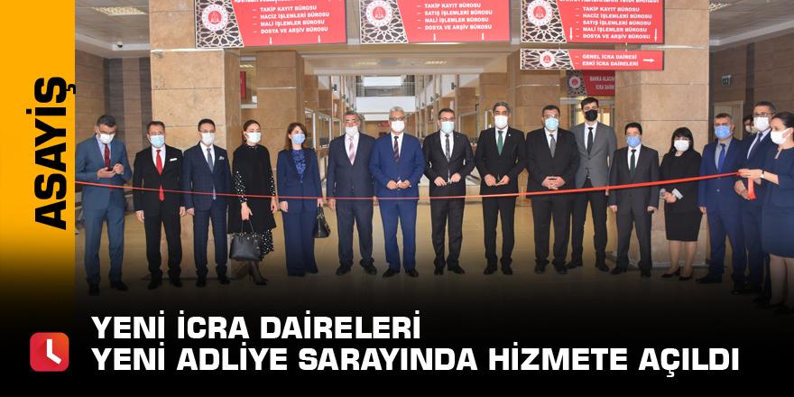 Yeni icra daireleri yeni adliye sarayında hizmete açıldı
