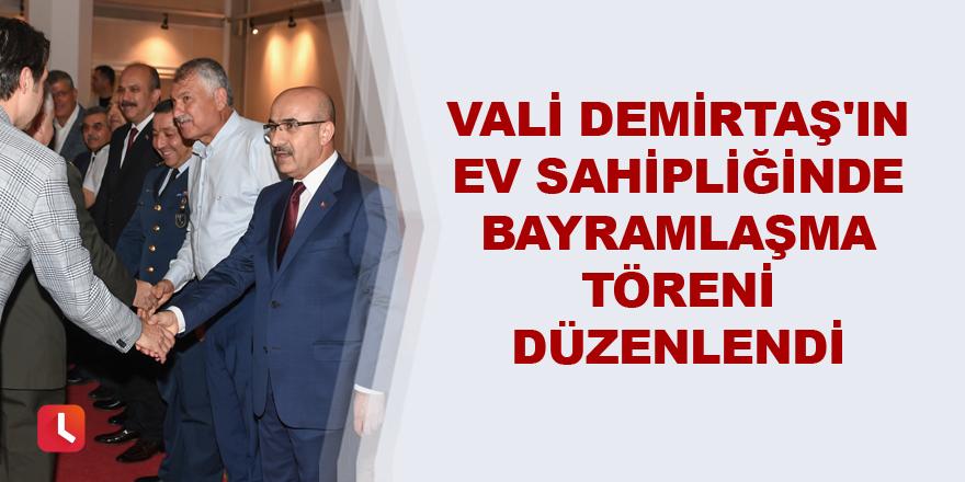 Vali Demirtaş'ın Ev Sahipliğinde Bayramlaşma Töreni Düzenlendi