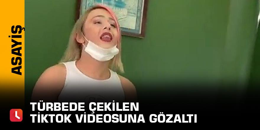 Türbede çekilen Tiktok videosuna gözaltı