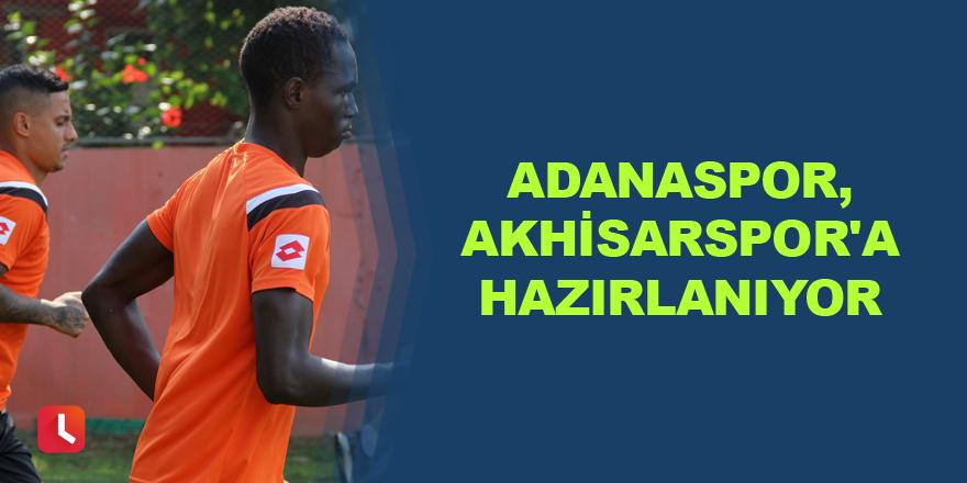 Adanaspor, Akhisarspor'a hazırlanıyor