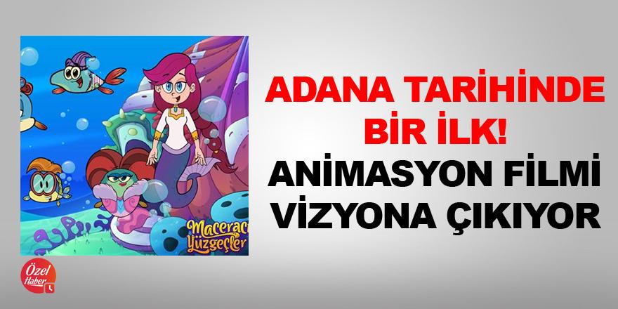 Adana tarihinde bir ilk! Animasyon filmi vizyona çıkıyor
