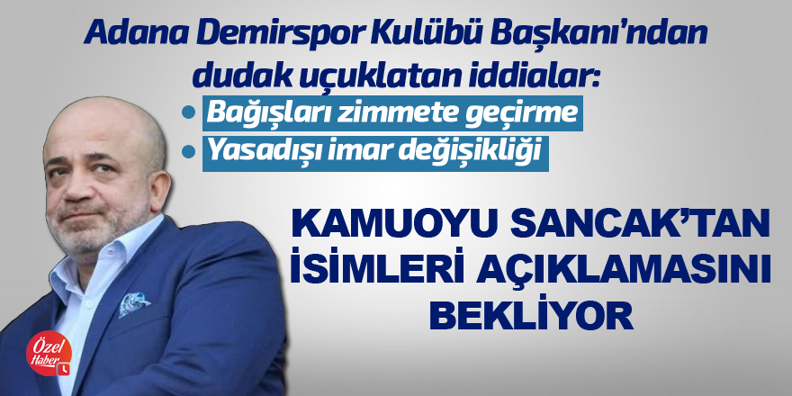 Kamuoyu Sancak'tan isimleri açıklamasını bekliyor