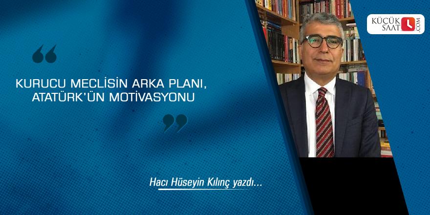 Kurucu Meclisin arka planı, Atatürk'ün motivasyonu