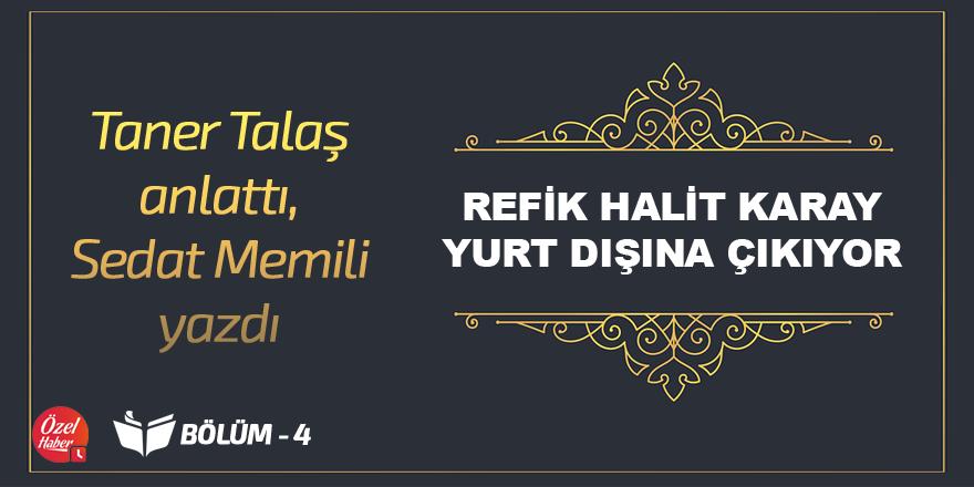 Taner Talaş anlattı, Sedat Memili Yazdı - 4
