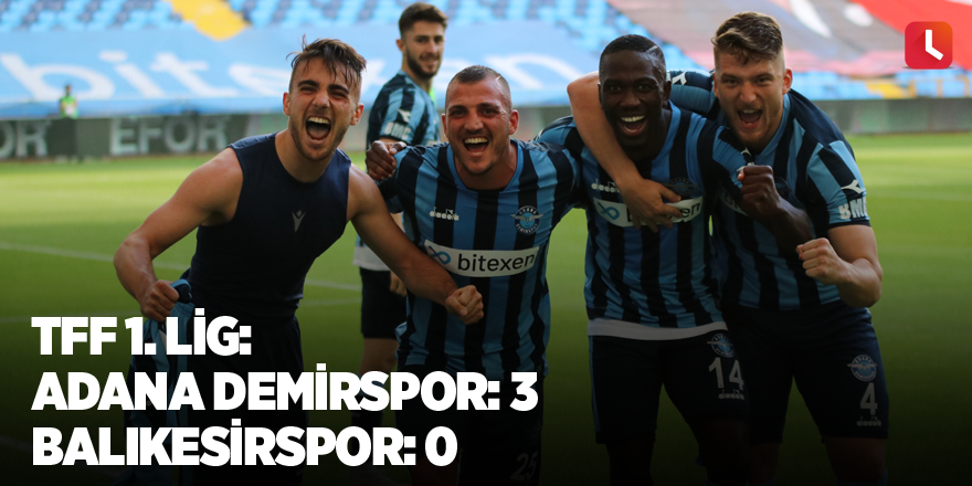 TFF 1. Lig: Adana Demirspor: 3 - Balıkesirspor: 0