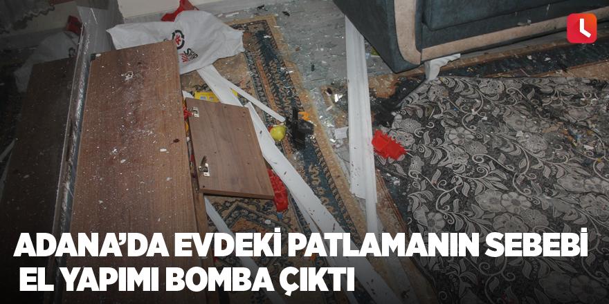 Adana'da evdeki patlamanın sebebi el yapımı bomba çıktı