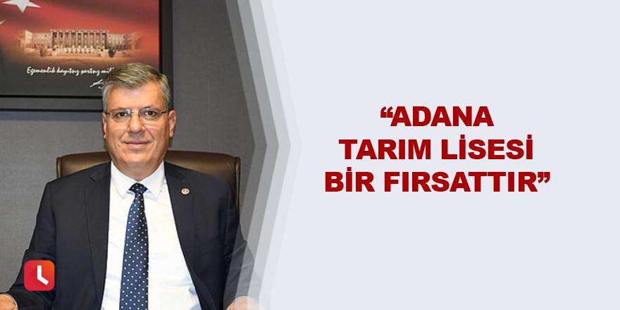 """""""Adana Tarım Lisesi bir fırsattır"""""""