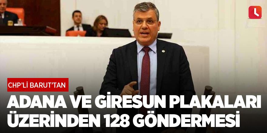 Ayhan Barut'tan Adana ve Giresun plakaları üzerinden 128 göndermesi