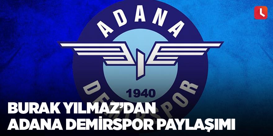 Burak Yılmaz'dan Adana Demirspor paylaşımı