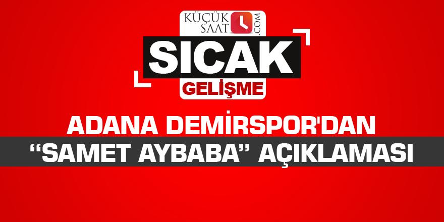 """Adana Demirspor'dan """"Samet Aybaba"""" açıklaması!"""
