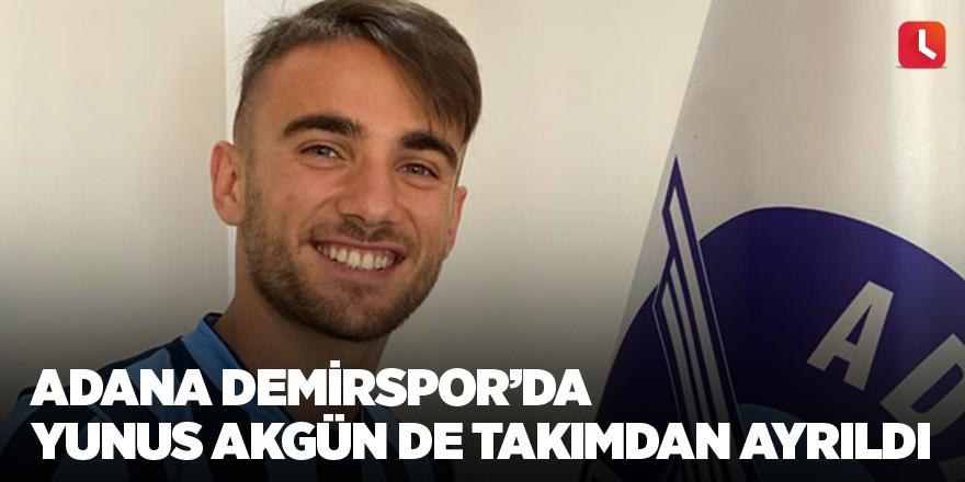 Adana Demirspor'da Yunus Akgün de takımdan ayrıldı