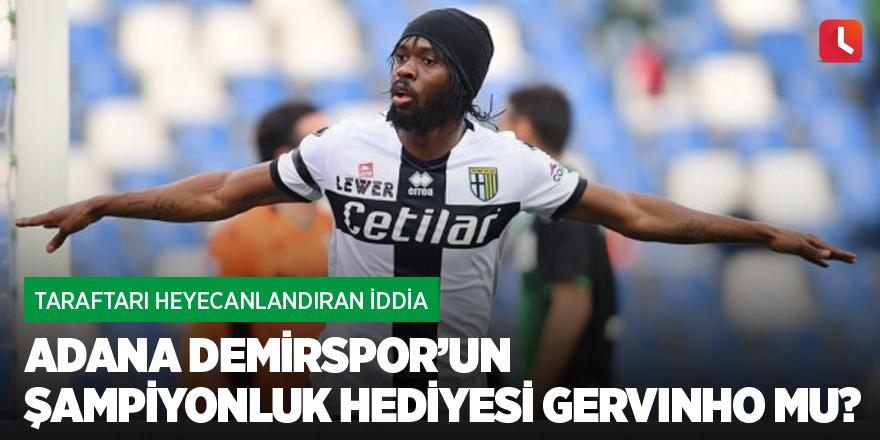 Adana Demirspor'un şampiyonluk hediyesi Gervinho mu?