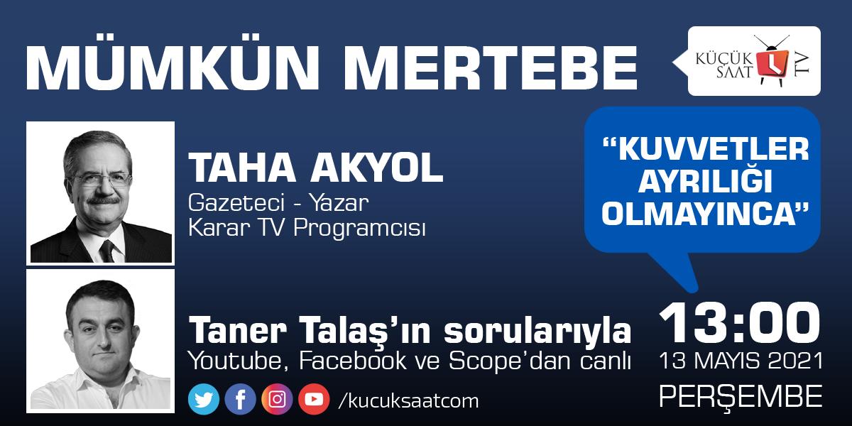 Canlı yayın: Taner Talaş'ın konuğu Taha Akyol
