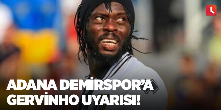 Adana Demirspor'a Gervinho uyarısı!