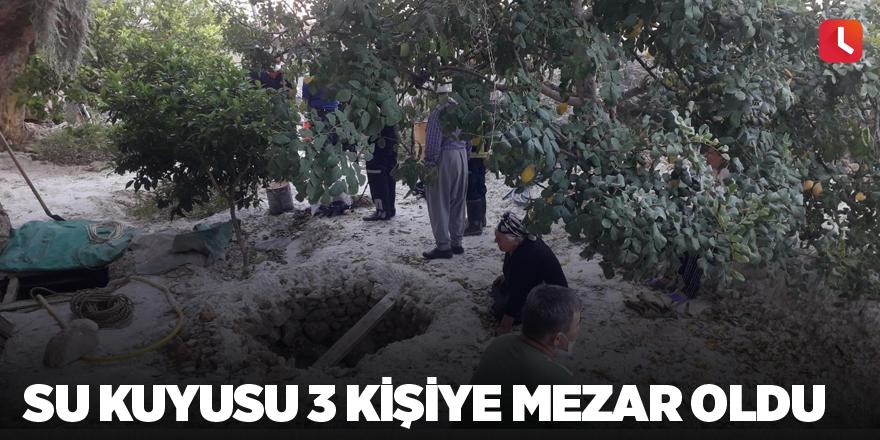 Su kuyusu 3 kişiye mezar oldu