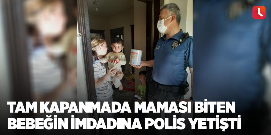Tam kapanmada maması biten bebeğin imdadına polis yetişti