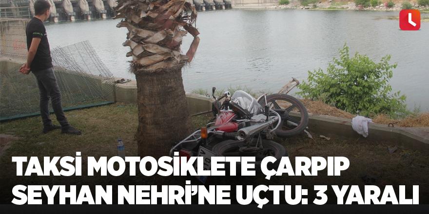 Taksi motosiklete çarpıp Seyhan Nehri'ne uçtu: 3 yaralı
