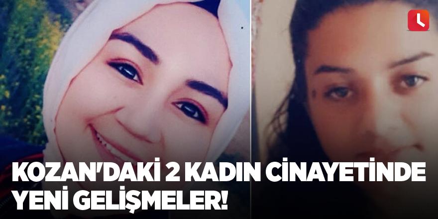 Kozan'daki 2 kadın cinayetinde yeni gelişmeler!