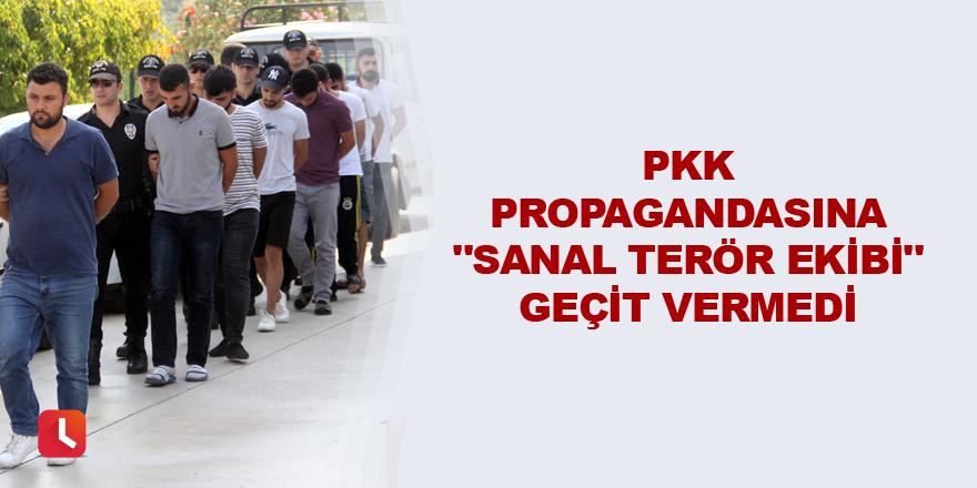 """PKK propagandasına """"sanal terör ekibi"""" geçit vermedi"""
